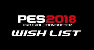 PES 2018 Wish List