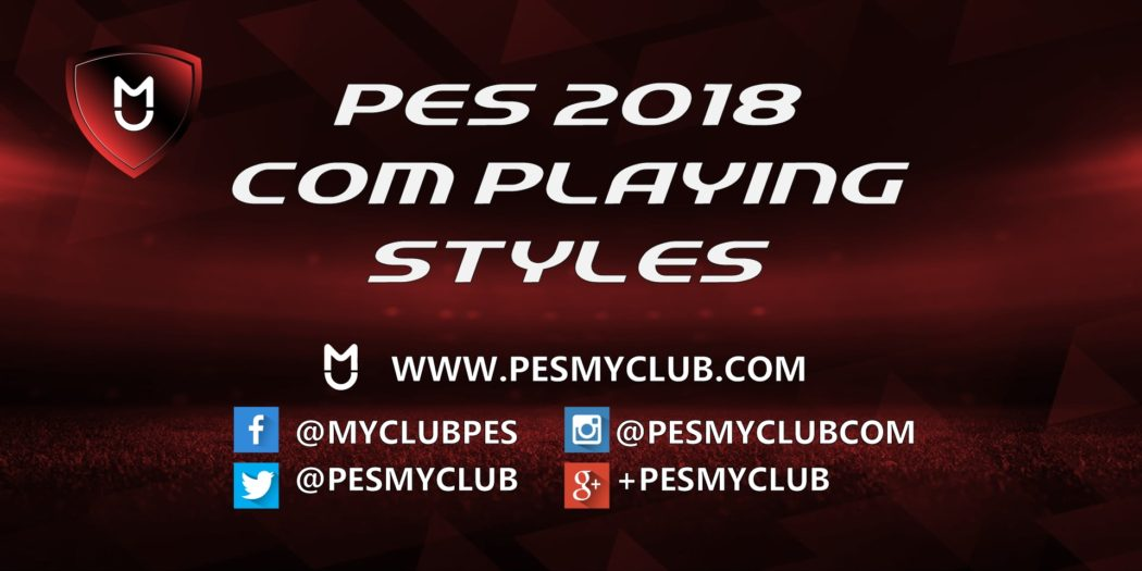 PES 2018 COM Playing Styles for Scout Combinations