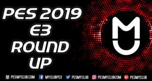 PES 2019 E3 Round Up